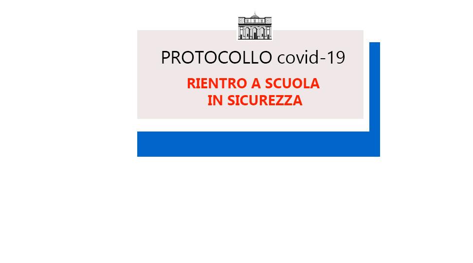 Informative Protocollo per rientro in sicurezza a. s. 2021- 2022